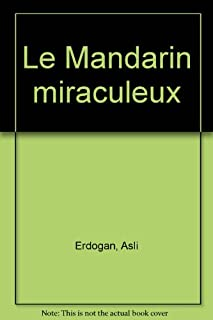 Le mandarin miraculeux : roman