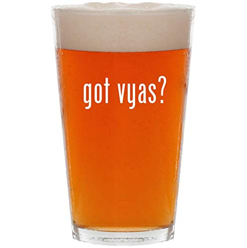 (got vyas? - 16oz All Purpose Pint Beer Glass)