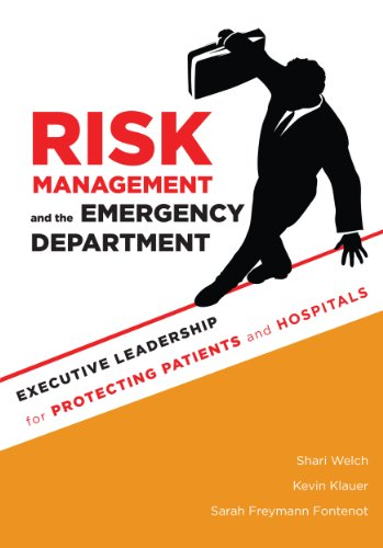 Risk Management and the Emergency Department: Executive Leadership for Protecting Patients and Hospitals Pdf