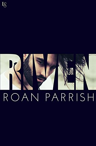 Riven: A Novel (Riven Series Book 1) by [Parrish, Roan]