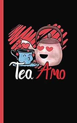 "Funny Tea Drinker Pun Journal - Notebook: Tea Amo Spanish Love Quote DIY Writing Note Book - 100 Lined Pages + 8 Blank Sheets, Small Gift Basket ... 5x8"" (Teal Lover Gift Basket Stuffers Vol 6)"