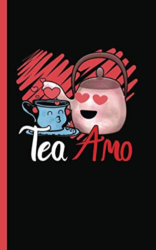 "Funny Tea Drinker Pun Journal - Notebook: Tea Amo Spanish Love Quote DIY Writing Note Book - 100 Lined Pages + 8 Blank Sheets, Small Gift Basket ... 5x8"" (Teal Lover Gift Basket Stuffers Vol 6) by Best Trendy Choices"