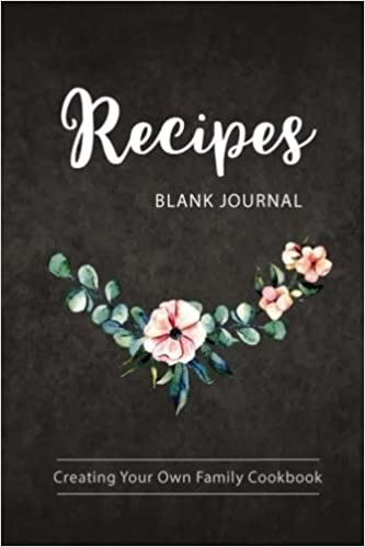 blank recipe journal creating your own family cookbook recipe