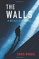 The Walls (A Becker Gray Novel) Paperback