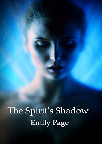 The Spirit's Shadow by [Page, Emily]
