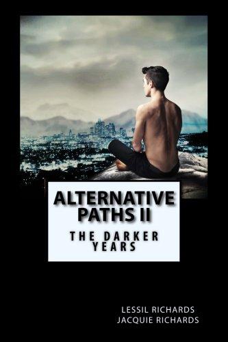 Alternative Paths II: The Darker Years (Volume 2)