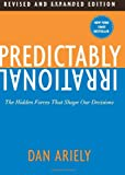 Predictably Irrational: The Hidden Forces That Shape Our Decisions, Dan Ariely, 0061854549