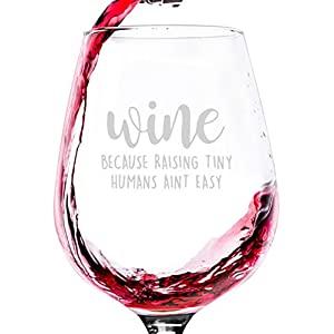 Raising Tiny Humans Funny Wine Glass - Best Birthday Gifts For Mom, Women - Unique Mothers Day Gift Idea For Wife From Husband - Fun Novelty Present For a New Mom, Friend, Daughter, Sister, Her -13 oz