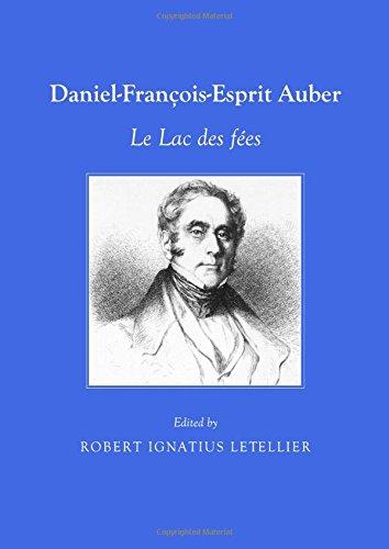 Read Online Daniel-François-Esprit Auber: Le Lac des fées PDF