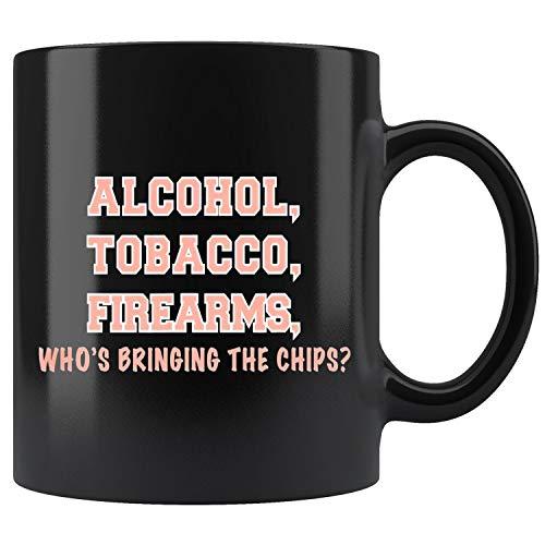 Funny Alcohol Tobacco Firearms ATF Mug Coffee Mug 11oz Gift Tea Cups 11oz
