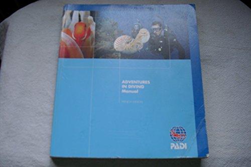 - PADI ADVANCED DIVER MANUAL PADI Adventures in Diving Manual