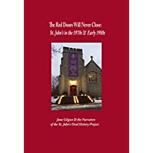 The Red Doors Will Never Close: St. John's in the 1970s and Early 1980s