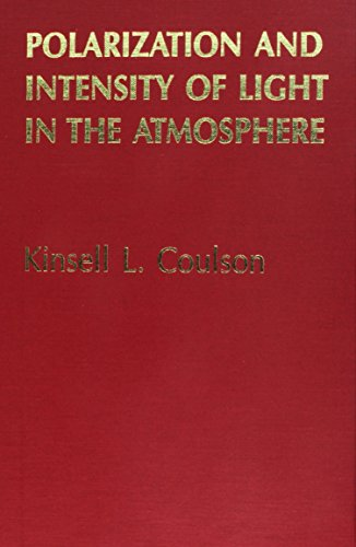 (Polarization and Intensity of Light in the Atmosphere (Studies in Geophysical Optics and Remote)