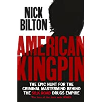 American Kingpin:the epic hunt for the criminal mastermind behind the silk road drugs empire