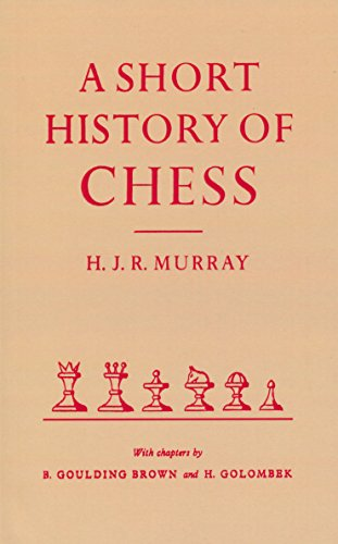 A Short History of Chess by HJR Murray