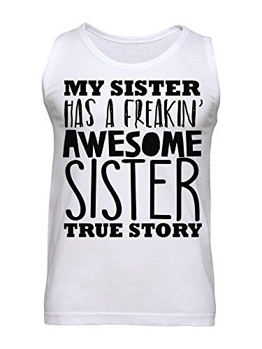 My Sister Has A Freaking Awesome Sister Men's Tank Top