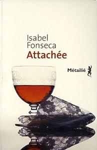 vignette de 'Attachée (Isabel Fonseca)'