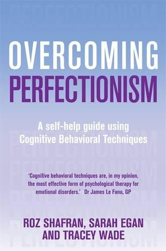 Overcoming Perfectionism (Overcoming Books), by Roz Shafran, Sarah J. Egan, Tracey D. Wade
