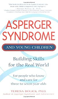 Asperger Syndrome and Young Children: Building Skills for the Real World by [Bolick, Teresa]