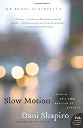Slow Motion: A Memoir of a Life Rescued by Tragedy (P.S.)
