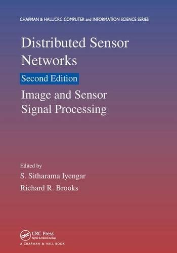 Distributed Sensor Networks, Second Edition: Image and Sensor Signal Processing (Chapman & Hall/CRC Computer and Information Science Series)
