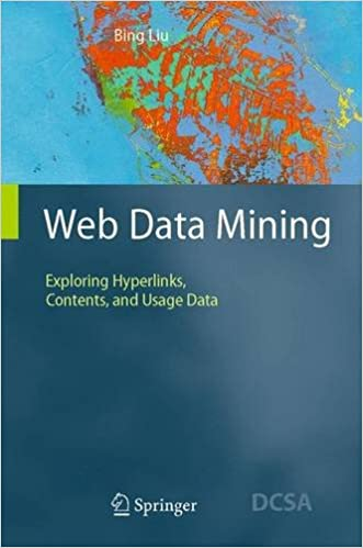 Web Data Mining: Exploring Hyperlinks, Contents, and Usage