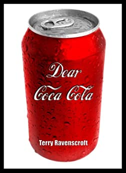 Dear Coca-Cola: A Customer Relations Nightmare. by [Ravenscroft, Terry]