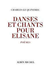 Danses et chants pour Elisane : Poèmes