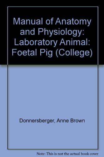 Manual of Anatomy and Physiology. Fetal Pig Ed (College)