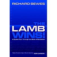 The Lamb Wins: A Guided Tour through the Book of Revelation