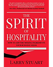 The Spirit of Hospitality: How to Add the Missing Ingredients Your Business Needs