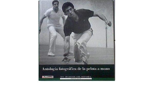 Antologia Fotografica De La Pelota A Mano - 355 Imagenes Con ...