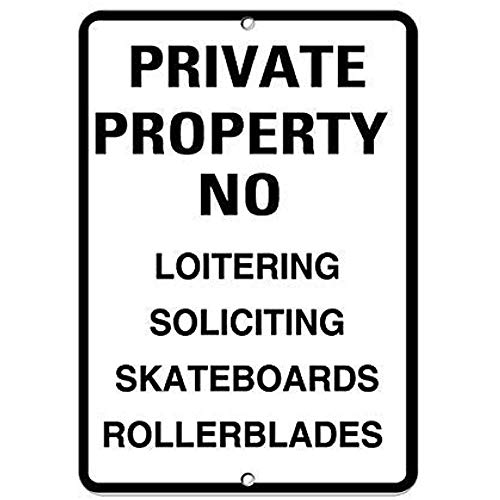 NDTS Metal Deco Sign 12x16 inches Private No Loitering Soliciting Skateboards Rollerblades Aluminum Metal Tin Sign Plate