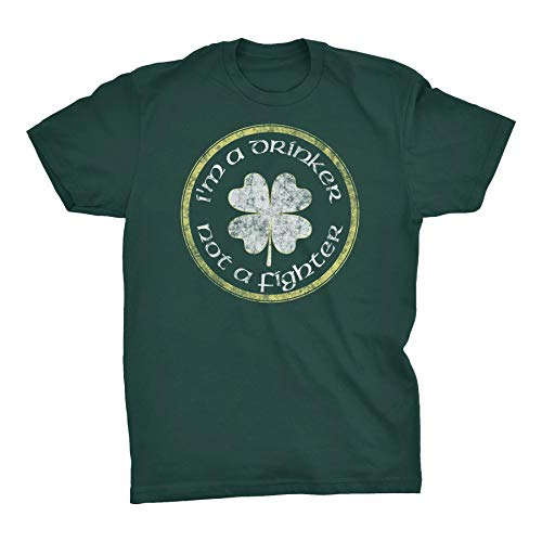 Fighter Not T-shirt Im Drinker - St Patricks Day Irish Shirt - I'm A Drinker Not A Fighter - Forest-Lg
