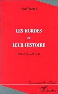 Kurdes et leur histoire (les) par Sabri Cigerli