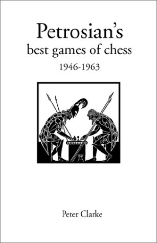 Petrosian's Best Games of Chess 1946-1963 (Hardinge Simpole Chess Classics S)
