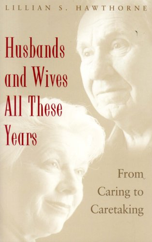 Husbands and Wives All These Years: From Caring to Caretaking