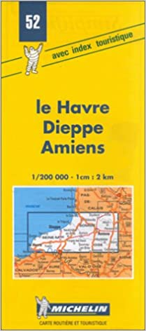Michelin Le Havre/Dieppe/Amiens, France Map No. 52 (Michelin ...