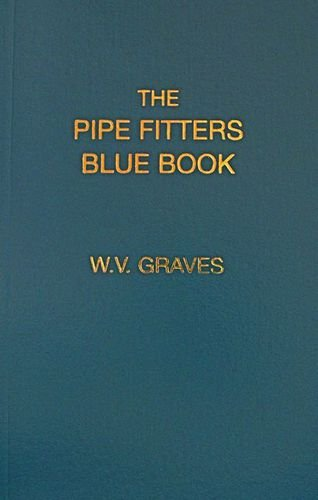 The Pipe Fitters Blue Book by Graves Publishing Co.