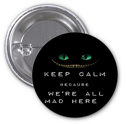 Popular Keep Calm We're All Mad Here Print 2 PACK of 3 Inch Buttons Flare by LE Prints