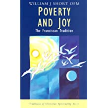 Poverty and Joy: The Franciscan Tradition (Traditions of Christian Spirituality.)