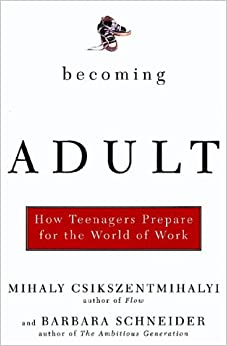 Book Becoming Adult: How Teenagers Prepare for the World of Work
