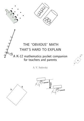 Read Online The ``obvious'' math that's hard to explain: A K-12 mathematics pocket companion for teachers and parents pdf epub