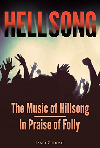 HELLSONG - The Music of Hillsong - In Praise of Folly by [Goodall, Lance]