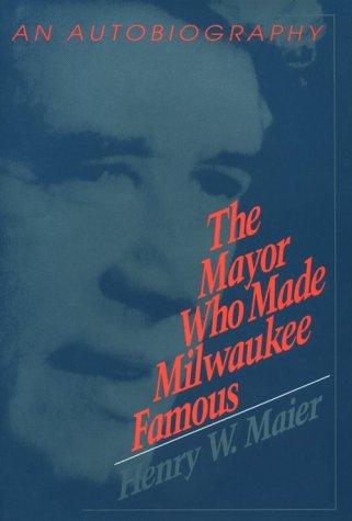 The Mayor Who Made Milwaukee Famous