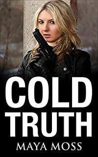 Cold Truth by Maya Moss ebook deal