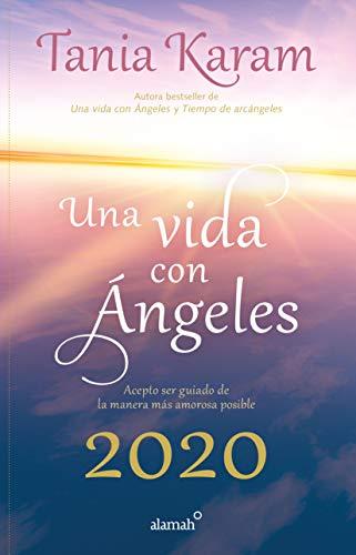 Libro agenda. Una vida con angeles 2020 / A Life With Angels 2020 Agenda  [Karam, Tania] (Tapa Dura)