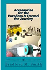 Accessories for the Foredom and Dremel for Jewelry Paperback
