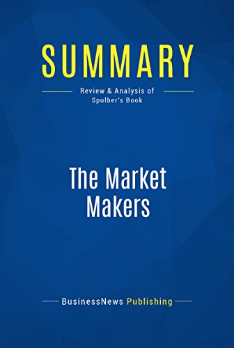 Summary: The Market Makers: Review and Analysis of Spluber's Book (English Edition)