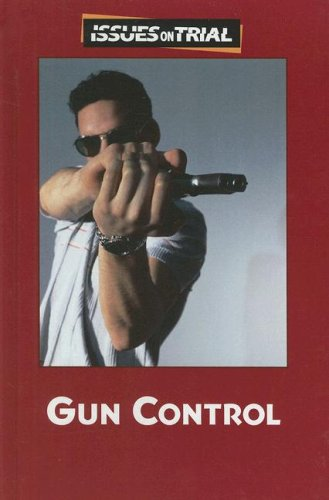 Download Gun Control (Issues on Trial) PDF